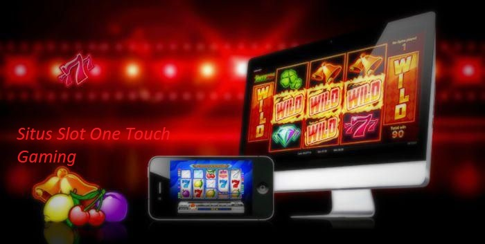 Situs Slot One Touch Gaming